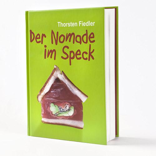 Thorsten Fiedler | Der Nomade im Speck